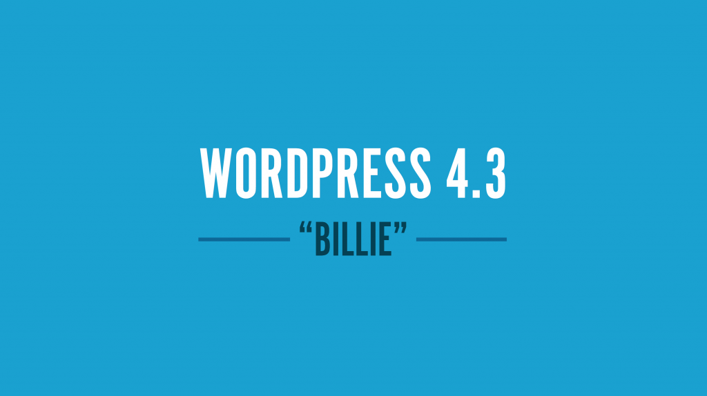 WordPress 4.3 Billie, Ya disponible