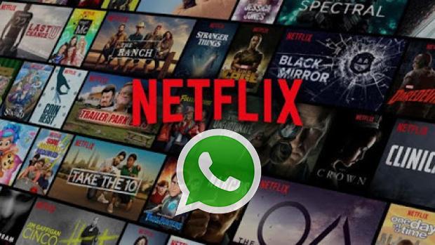 Ahora podrás ver Netflix desde WhatsApp